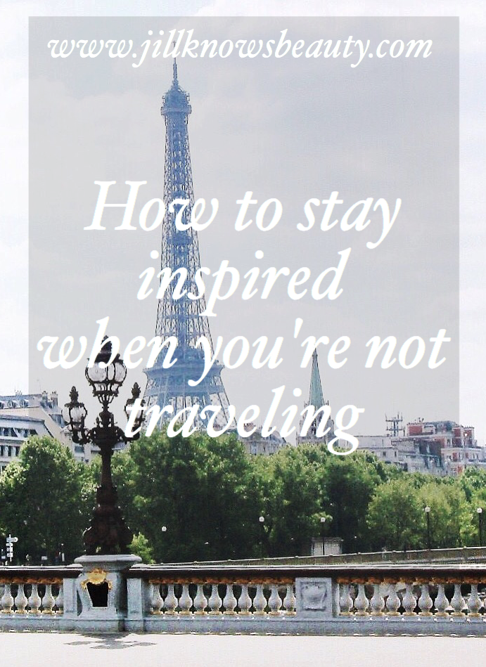 How to stay inspired when not traveling